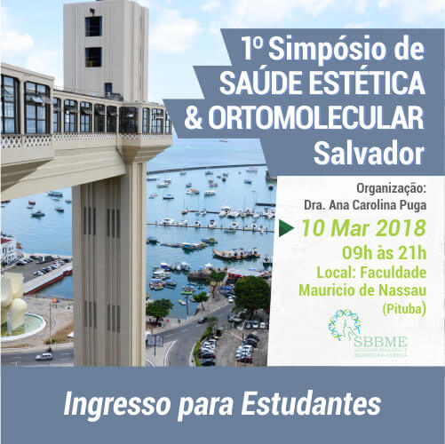 Ingresso (Estudantes) – 2º LOTE – Simpósio em Saúde Estética e Ortomolecular (Salvador-BA)